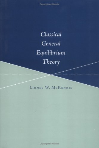 9780262134132: Classical General Equilibrium Theory