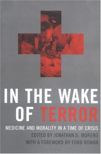 9780262134286: In the Wake of Terror: Medicine and Morality in a Time of Crisis (Basic Bioethics)