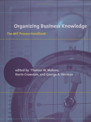 Organizing Business Knowledge: The MIT Process Handbook (Hardback)