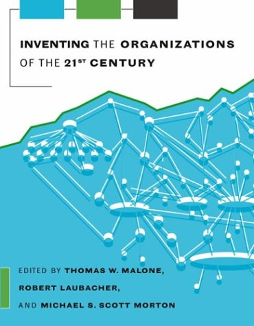 9780262134316: Inventing the Organizations of the 21st Century