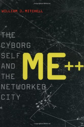 9780262134347: Me++: The Cyborg Self and the Networked City