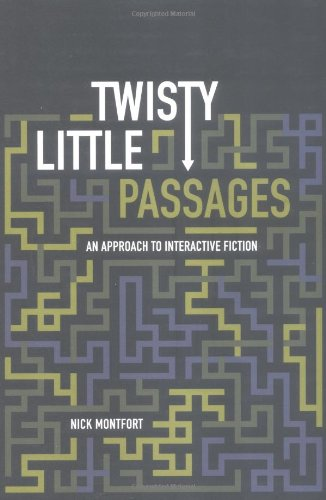 9780262134361: Twisty Little Passages: An Approach to Interactive Fiction