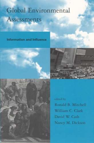 9780262134682: Global Environmental Assessments: Information and Influence (Global Environmental Accord: Strategies for Sustainability and Institutional Innovation)