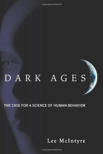 9780262134699: Dark Ages: The Case for a Science of Human Behavior (A Bradford Book)