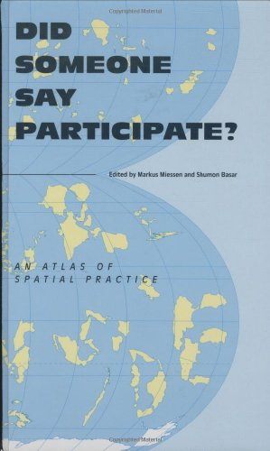 9780262134712: Did Someone Say Participate?: An Atlas of Spatial Practice