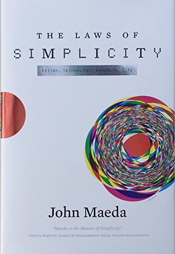 9780262134729: The Laws of Simplicity (Simplicity: Design, Technology, Business, Life)