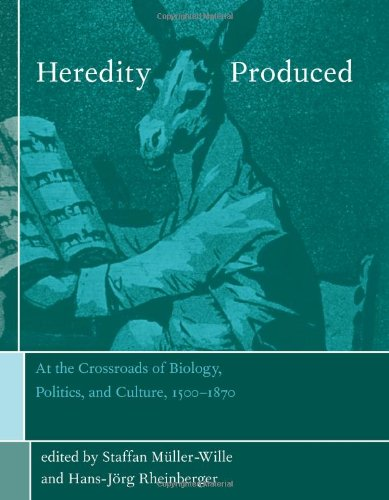 9780262134767: Heredity Produced: At the Crossroads of Biology, Politics, and Culture, 1500-1870 (Transformations: Studies in the History of Science and Technology)