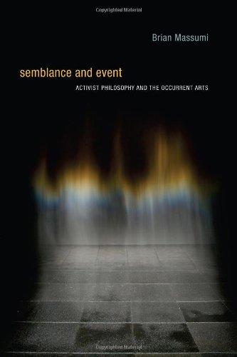 9780262134910: Semblance and Event: Activist Philosophy and the Occurrent Arts