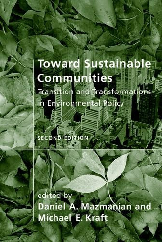 9780262134927: Toward Sustainable Communities: Transition and Transformations in Environmental Policy (American and Comparative Environmental Policy)