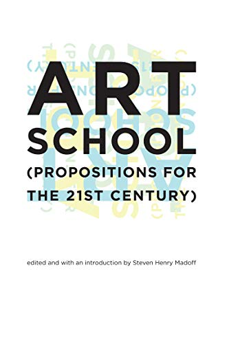 9780262134934: Art School: (Propositions for the 21st Century) (MIT Press)