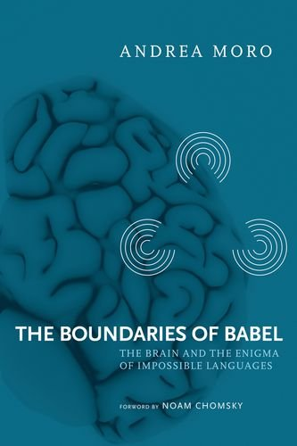 9780262134989: The Boundaries of Babel: The Brain and the Enigma of Impossible Languages (Current Studies in Linguistics)