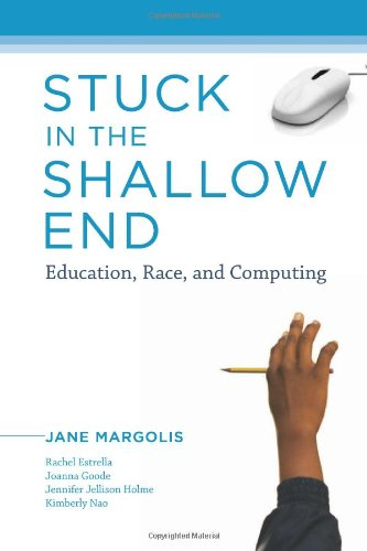 9780262135047: Stuck in the Shallow End: Education, Race, and Computing