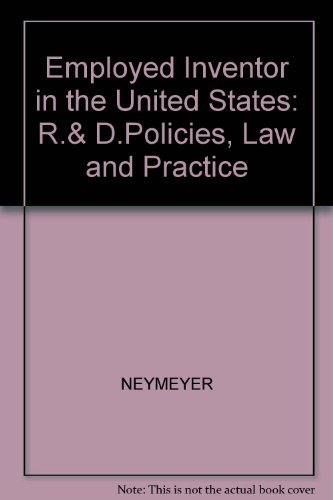 The Employed Inventor in the United States: :R&D Policies, Law, and Practice.: Neumeyer, ...