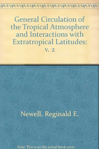 General Circulation of the Tropical Atmosphere and Interactions With Extratropical Latitudes, ...