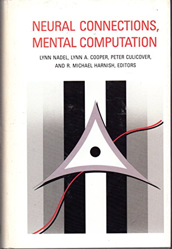 Neural Connections, Mental Computation (Computational Models of Cognition and Perception): Nadel, ...