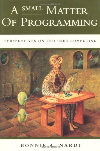 9780262140539: A Small Matter of Programming: Perspectives on End User Computing