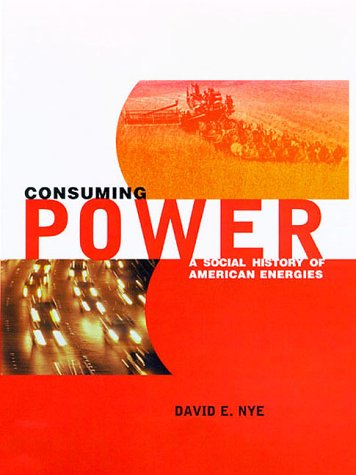 9780262140638: Consuming Power: A Social History of American Energies