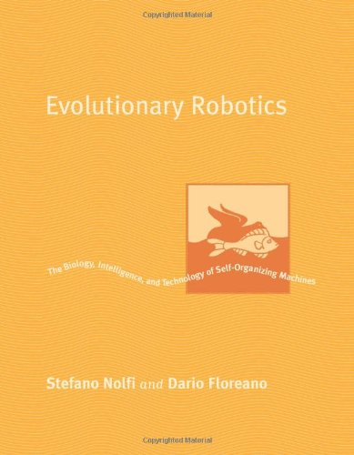 9780262140706: Evolutionary Robotics: The Biology, Intelligence, and Technology of Self-Organizing Machines (Intelligent Robotics and Autonomous Agents)