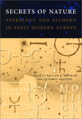 9780262140751: Secrets of Nature: Astrology and Alchemy in Early Modern Europe (Transformations: Studies in the History of Science and Technology)