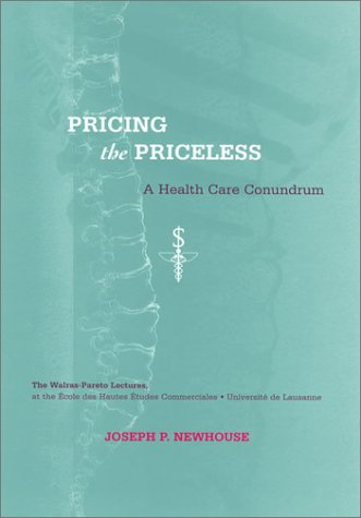 Pricing the priceless: a health care conundrum: Joseph P. Newhouse