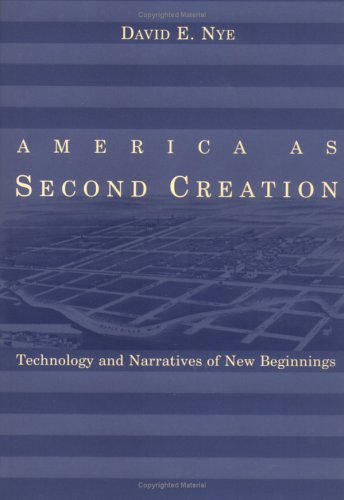 9780262140812: America As Second Creation: Technology and Narratives of New Beginnings