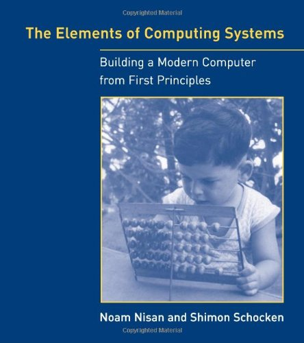 9780262140874: The Elements of Computing Systems: Building a Modern Computer from First Principles