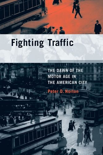 9780262141000: Fighting Traffic: The Dawn of the Motor Age in the American City (Inside Technology)