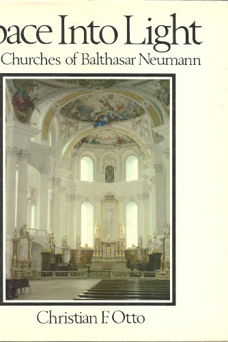 Space into Light: The Churches of Balthasar Neumann
