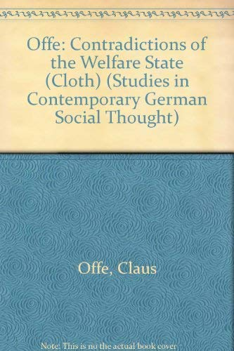 9780262150279: Contradictions of the Welfare State (Studies in Contemporary German Social Thought)
