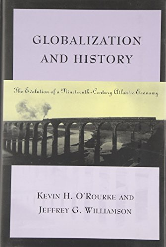 9780262150491: Globalization and History: The Evolution of a Nineteenth-Century Atlantic Economy