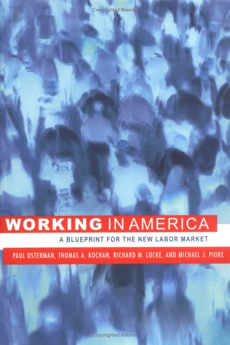 9780262151054: Working in America: A Blueprint for the New Labor Market