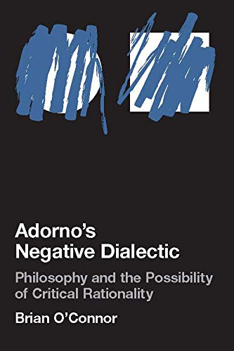 9780262151108: Adorno's Negative Dialectic: Philosophy and the Possibility of Critical Rationality (Studies in Contemporary German Social Thought)