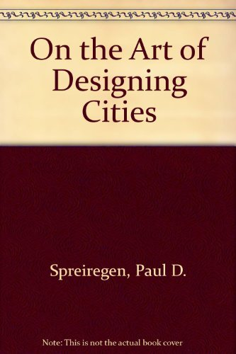 On the Art of Designing Cities: Selected Essays of Elbert Peets.: PEETS, Elbert.