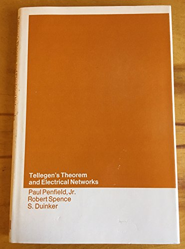 Tellegen's Theorem and Electrical Networks (Research Monograph) (0262160323) by Paul Penfield; Robert Spencer; S. Duinker