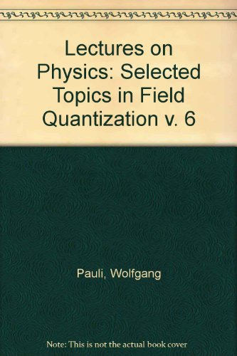 9780262160513: Lectures on Physics: Selected Topics in Field Quantization v. 6