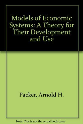 9780262160520: Models of Economic Systems: A Theory for Their Development and Use