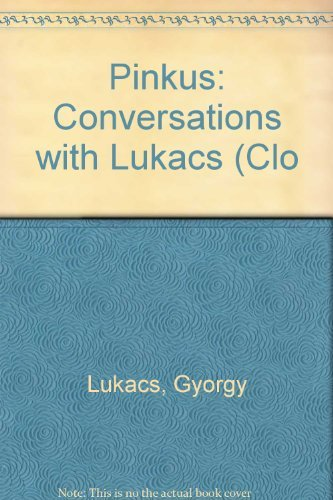 Conversations with Lukacs: Pinkus, Theo - Edited By