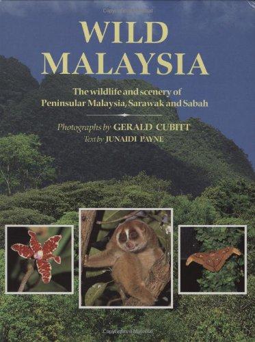 9780262160780: Wild Malaysia: The Wildlife and Scenery of Peninsular Malaysia, Sarawak, and Sabah