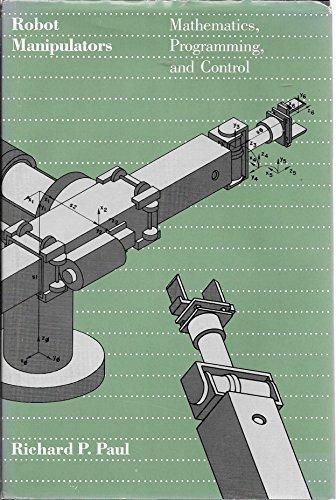 9780262160827: Robot Manipulators: Mathematics, Programming, and Control (Artificial Intelligence)