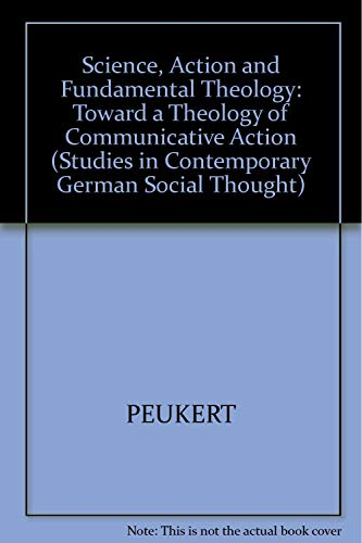 9780262160957: Science, Action, and Fundamental Theology: Toward a Theology of Communicative Action (Studies in Contemporary German Social Thought)