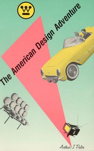 The American Design Adventure, 1940-1975: Pulos, Arthur J.