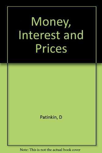 Money, Interest, and Prices : An Integration: Don Patinkin