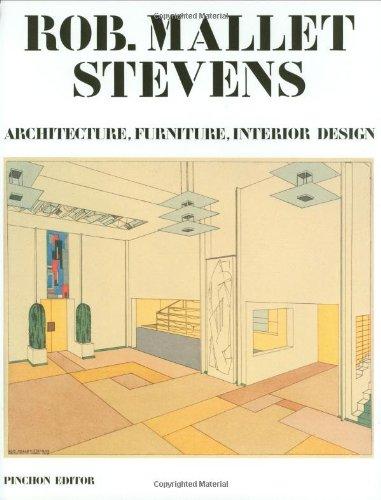 Rob Mallet-Stevens: Architecture, Furniture, Interior Design: Jean-François Pinchon