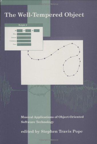 9780262161268: The Well-Tempered Object: Musical Applications of Object-Oriented Software Technology