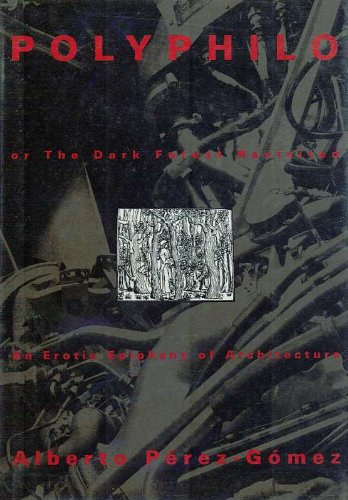 9780262161299: Polyphilo: or The Dark Forest Revisited - An Erotic Epiphany of Architecture