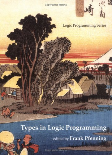 Types in Logic Programming.: Pfenning, Frank (ed.)