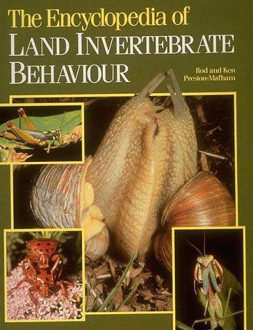 The Encyclopedia of Land Invertebrate Behaviour: Preston-Mafham, Rod, and Preston-Mafham, Ken