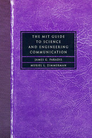 9780262161428: The MIT Guide to Science and Engineering Communication