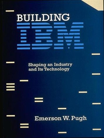9780262161473: Building IBM: Shaping an Industry and Its Technology (History of Computing)