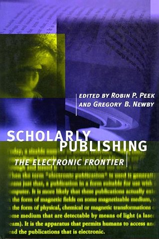 Scholrly Publishing: The Electronic Frontier